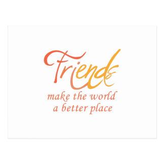 Friends Make The World A Better Place Postcard