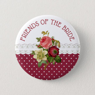 FRIENDS OF THE BRIDE Burgundy Roses Wedding Button