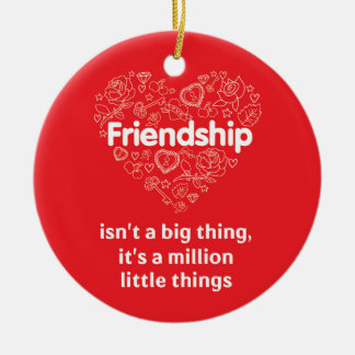 Friendship amazing quote red Circle Ornament