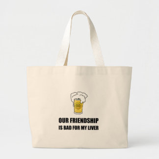 Friendship Bad For Liver Large Tote Bag
