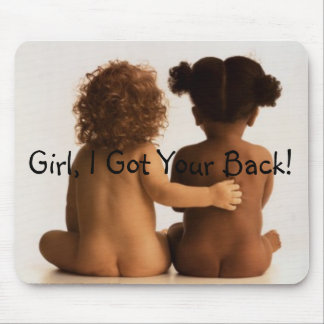 Friendship- Girl, I Got Your Back! Mouse Pad