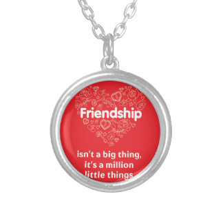 """Friendship is a million"" quote designed necklace"