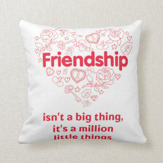 """Friendship is a million things"" cute quote pillow Throw Cushions"