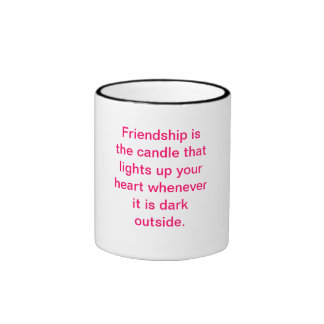 Friendship is the candle that lights up your he... ringer mug