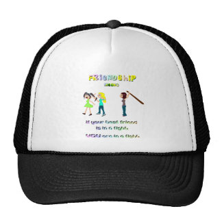 Friendship means if your best friend is in a fight hats