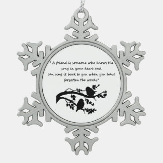 Friendship Quote Song in my Heart Birds Snowflake Pewter Christmas Ornament