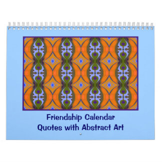 Friendship quotes with abstract art wall calendars