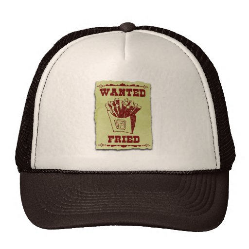FRIES WANTED DEAD OR ALIVE TRUCKER HAT