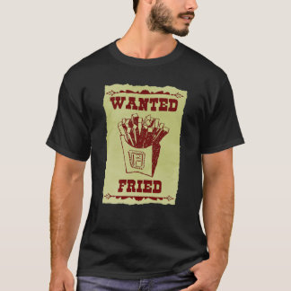 FRIES WANTED DEAD OR ALIVE T-Shirt