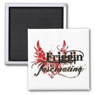 Friggin' Fascinating Magnet