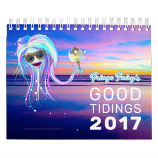 Fringe Fairy's Good Tidings 2017 Wall Calendars