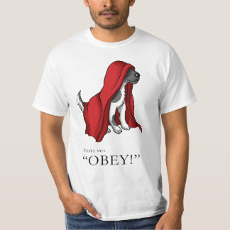 """Frisky says """"Obey!"""" Tee Shirts"""