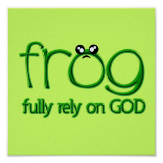 """FROG"" Fully Rely On God Poster"