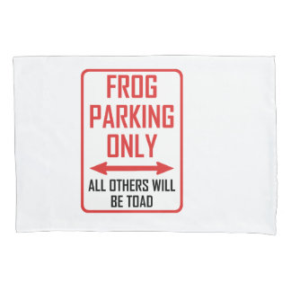 Frog Parking All Others Toad Pillowcase