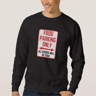 Frog Parking All Others Toad Sweatshirt