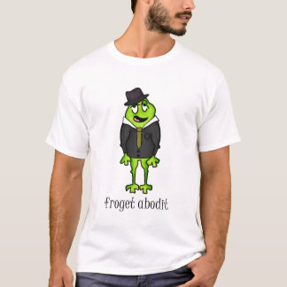 Froget Abodit T-Shirt