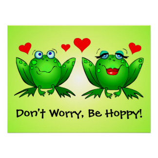 Frogs in Love Don't Worry Be Hoppy Poster