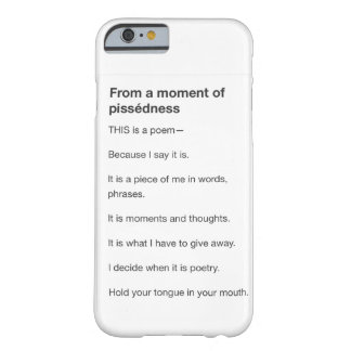 From a moment of pissedness Phone Case