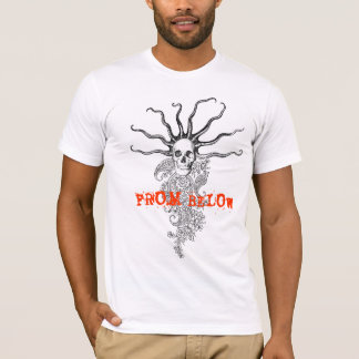FROM BELOW T-Shirt