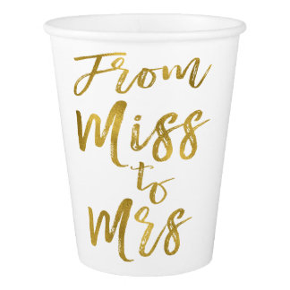 From Miss to Mrs Bridal Shower Gold Foil Script Paper Cup