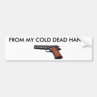 From my cold dead hands bumper sticker