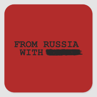 from russia with------- square sticker