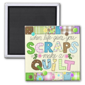 """From Scraps to Quilt"" Magnet"
