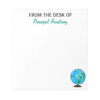 From the Desk of Principal Watercolor Globe School Notepad