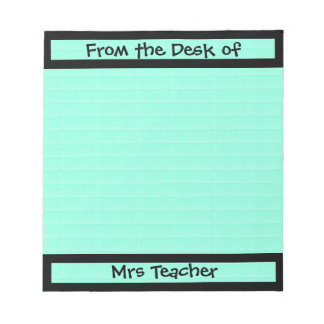 From the Desk of teacher Customizable Notepad