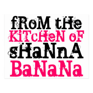 fRoM tHe, KiTcHeN oF, sHaNnA, BaNaNa Postcard