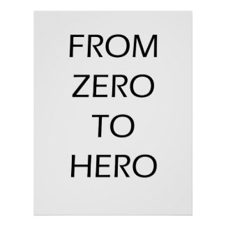 From zero to hero - Motoivational Poster