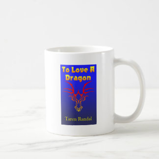 "Front Cover of ""To Love a Dragon."" Coffee Mug"