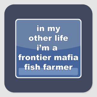 Frontier Mafia Fish Farmer Square Sticker