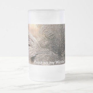Frost on my Window Frosted Glass Beer Mug
