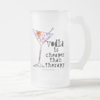 FROSTED STEIN - VODKA IS CHEAPER THAN THERAPY