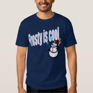 Frosty is cool shirt
