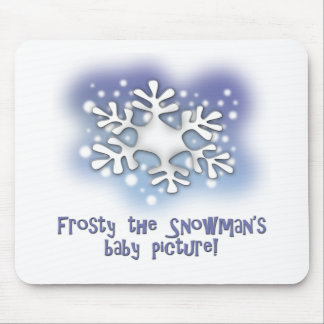 Frosty the snowman's baby pictures mouse pad