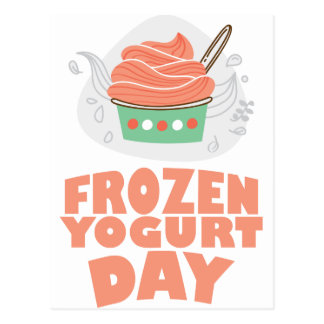 Frozen Yogurt Day - Appreciation Day Postcard