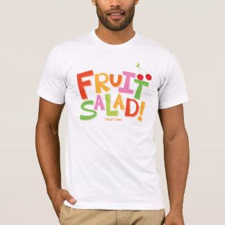 Fruit Salad... That is me! T-Shirt