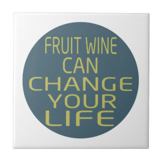Fruit Wine Can Change Your Life Tiles