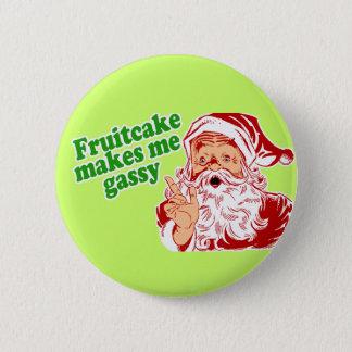Fruitcake Makes Me Gassy 6 Cm Round Badge