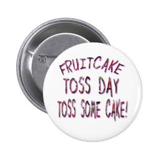 Fruitcake Toss Day Button