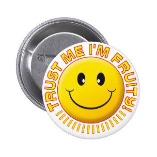Fruity Trust Me Smile Pinback Button