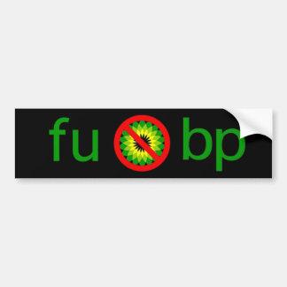 fu bp bumper sticker