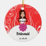 Fuchsia Brunette Wedding Gown Bridesmaid Ornament