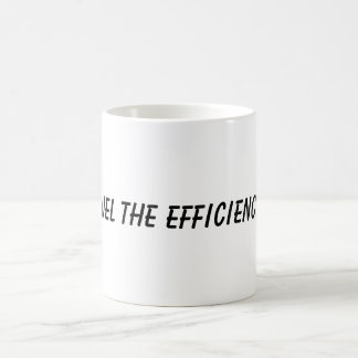 Fuel the Efficiency Mug