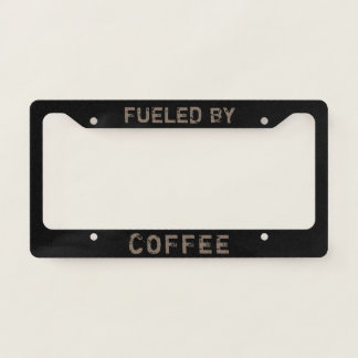 Fueled by Coffee - Custom - Personalize Licence Plate Frame
