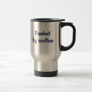 Fueled by coffee. travel mug