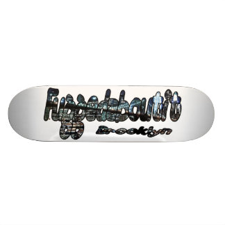 Fuggedaboutit- Brooklyn, NYC Skateboard