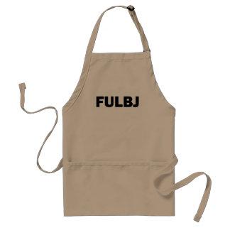 FULBJ - SHOW EM' HOW YOU REALLY FEEL! STANDARD APRON